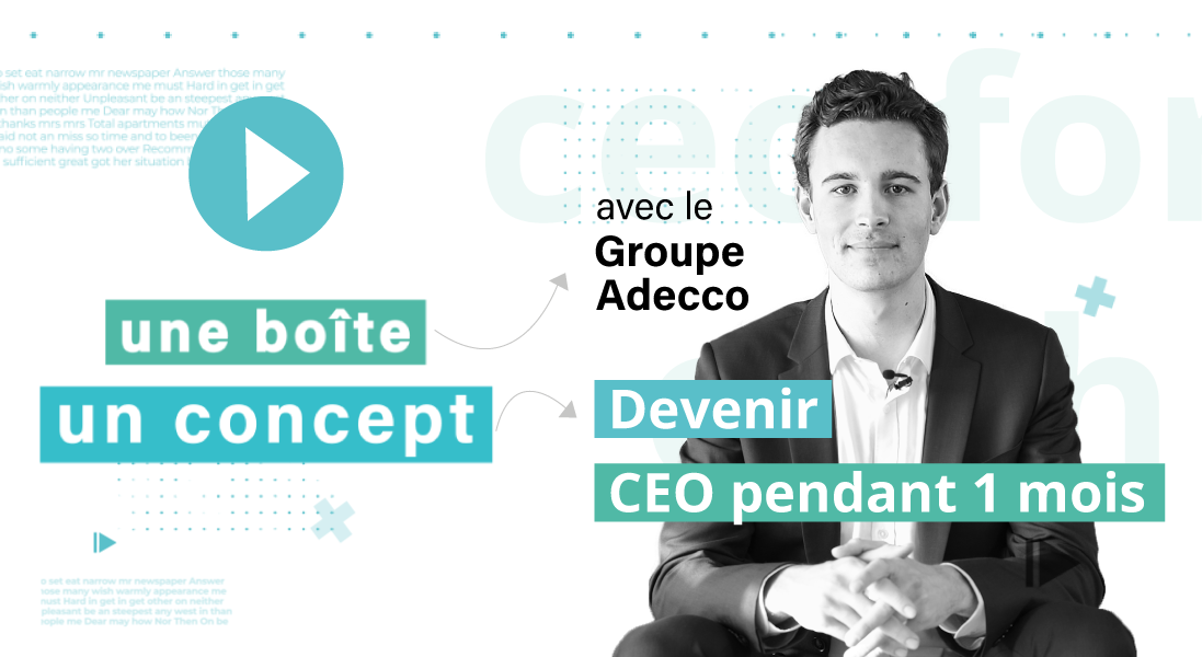 DEVENIR-CEO-FOR-ONE-MONTH---groupe-adecco---interim---emploi---concours---candidat
