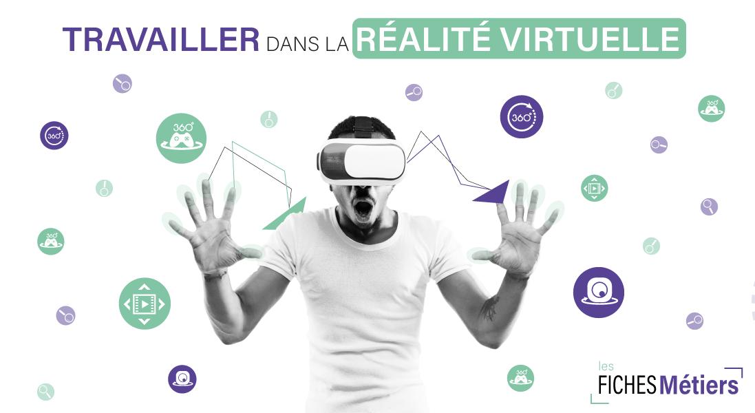 comment travailler dans le monde de la vr - realite augmentee - emploi - digital - ingenieur - chercheur - metier