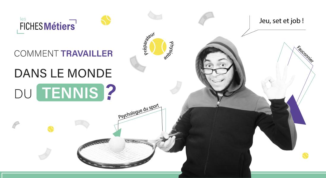 comment travailler dans le monde du tennis - emploi - metier - raquette - balle - sport - tennisman - medecin - ramasseur de balles