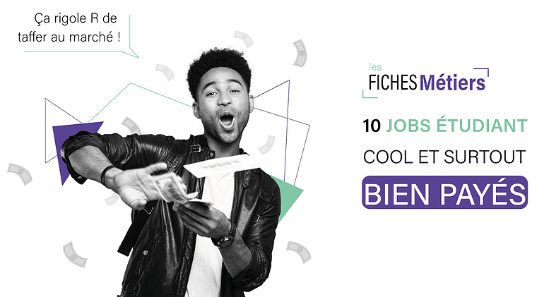 etudiant-10 jobs cool et bien paye - emploi - argent - salaire - metier