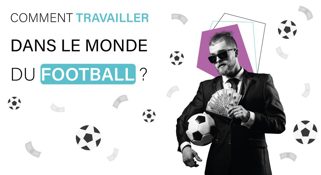 COMMENT-TRAVAILLER-DANS-LE-MONDE-DU-FOOTBALL---costard---homme---ballon-de-football---argent - sport - industrie sportive - fifa - foot - joueur - athlete - stade - entraineur - journaliste - jardinier - agent