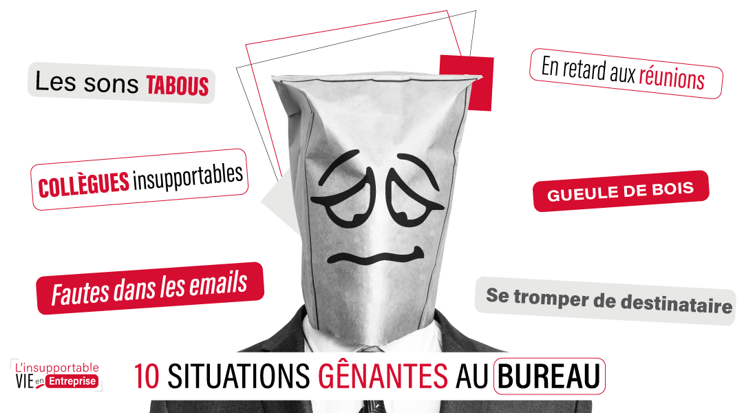 10 situations genantes au boulot - humour - honte - collegues