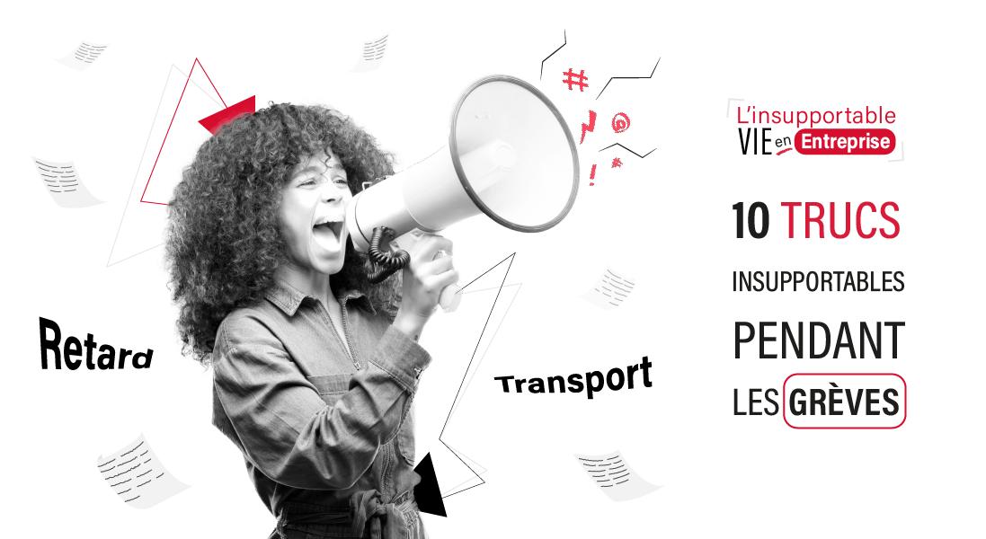 10 trucs insupportables pendant les grèves - transport - retard - collegue - salaire - entreprise