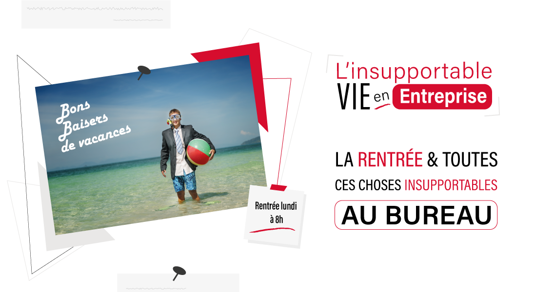 LA-RENTREE-LE-TRAVAIL-ET-TOUTES-CES-CHOSES-INSUPPORTABLES-AU-BUREAU---vacances---collegue---emploi - business - entreprise - manager - rentree - bureau - boulot - communication - motivation - transport en commun - plage - conges
