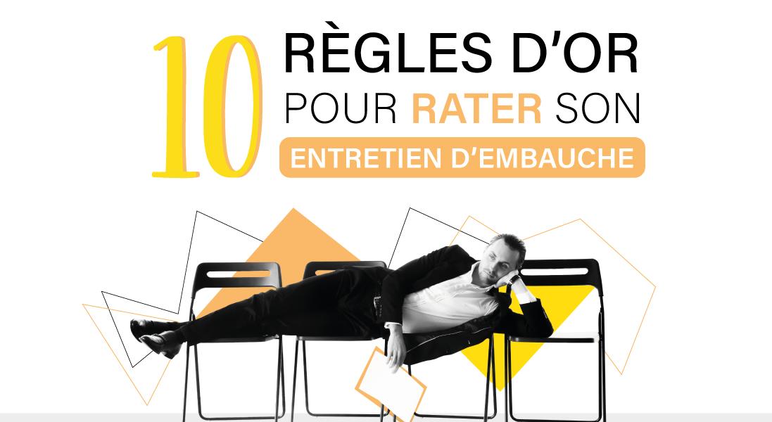 10 règles d'or pour rater son entretien embauche - lettre de motivation - cv - candidature - candidat - réussir - job - stage - alternance - aide - recrutement - rh - recruteur - entreprise - design - graphicdesign - wan2bee