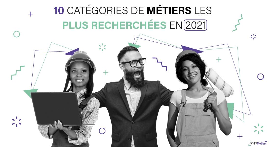ENTETE---10-CATÉGORIES-DE-MÉTIERS-LES-PLUS-RECHERCHÉES-EN-2021